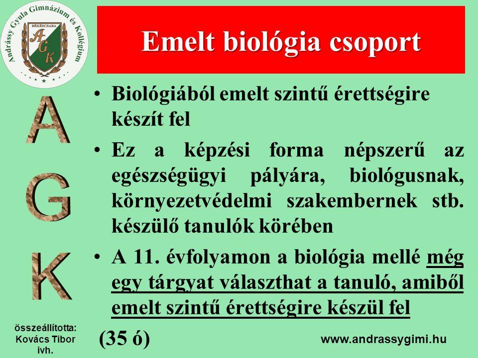 összeállította: Kovács Tibor ivh. www.andrassygimi.hu Biológiából emelt szintű érettségire készít fel Ez a képzési forma népszerű az egészségügyi pály