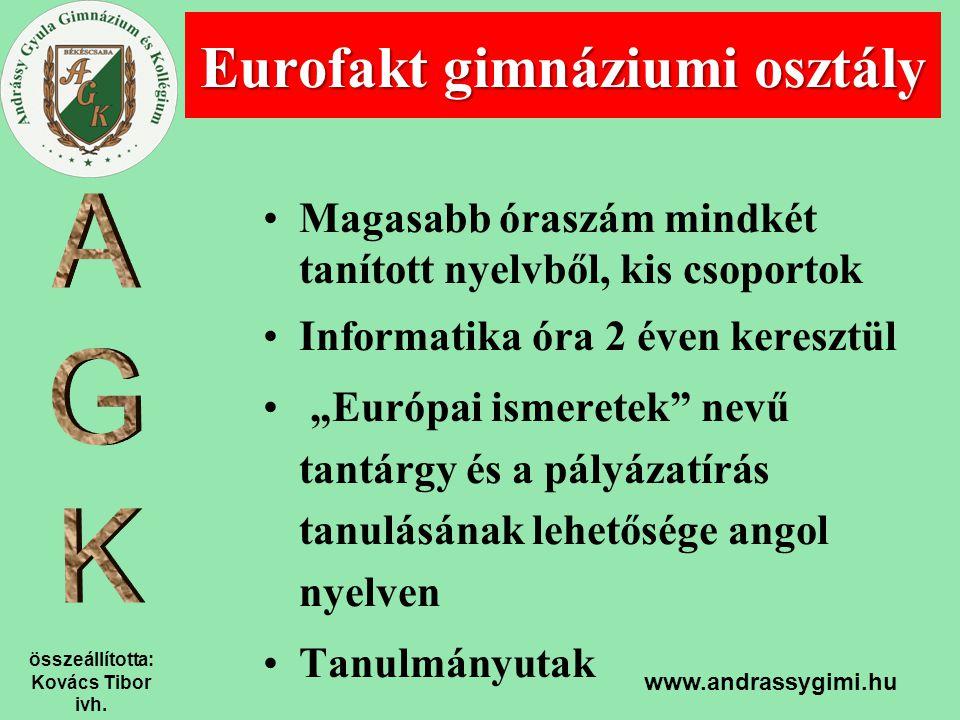 """összeállította: Kovács Tibor ivh. www.andrassygimi.hu Magasabb óraszám mindkét tanított nyelvből, kis csoportok Informatika óra 2 éven keresztül """"Euró"""
