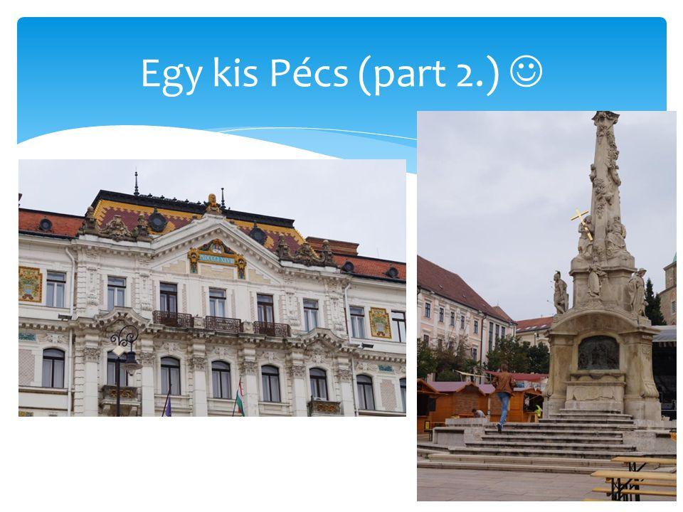 Egy kis Pécs (part 2.)