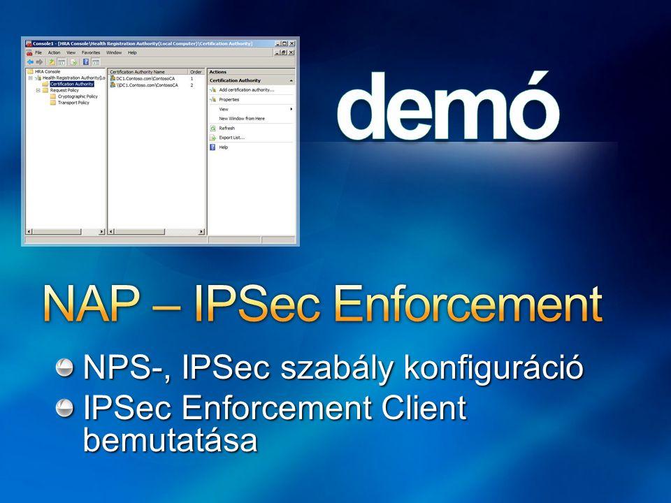 NPS-, IPSec szabály konfiguráció IPSec Enforcement Client bemutatása