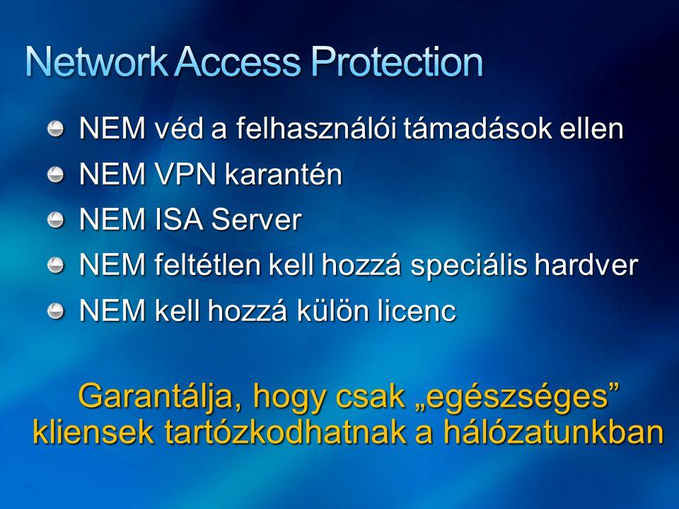 """NEM véd a felhasználói támadások ellen NEM VPN karantén NEM ISA Server NEM feltétlen kell hozzá speciális hardver NEM kell hozzá külön licenc Garantálja, hogy csak """"egészséges kliensek tartózkodhatnak a hálózatunkban"""