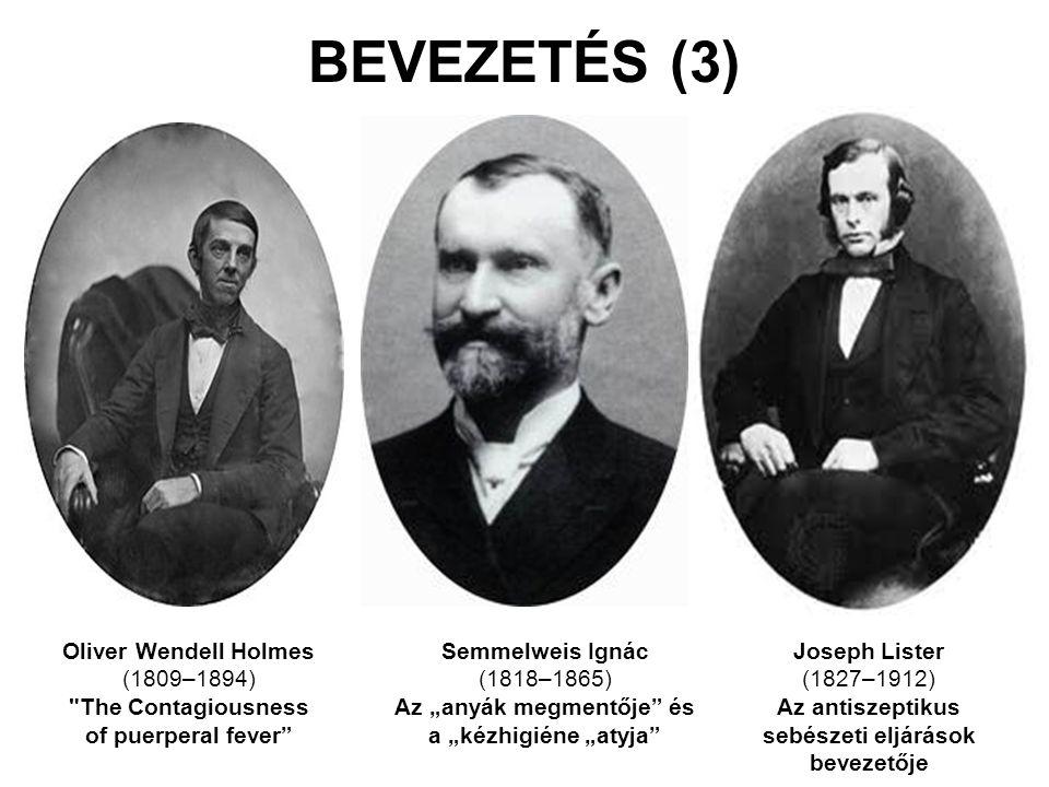 """Semmelweis Ignác (1818–1865) Az """"anyák megmentője"""" és a """"kézhigiéne """"atyja"""" BEVEZETÉS (3) Joseph Lister (1827–1912) Az antiszeptikus sebészeti eljárás"""