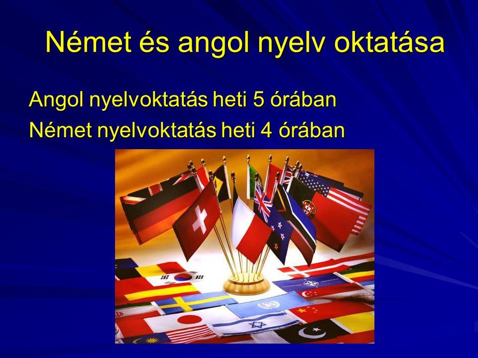 Német és angol nyelv oktatása Angol nyelvoktatás heti 5 órában Német nyelvoktatás heti 4 órában