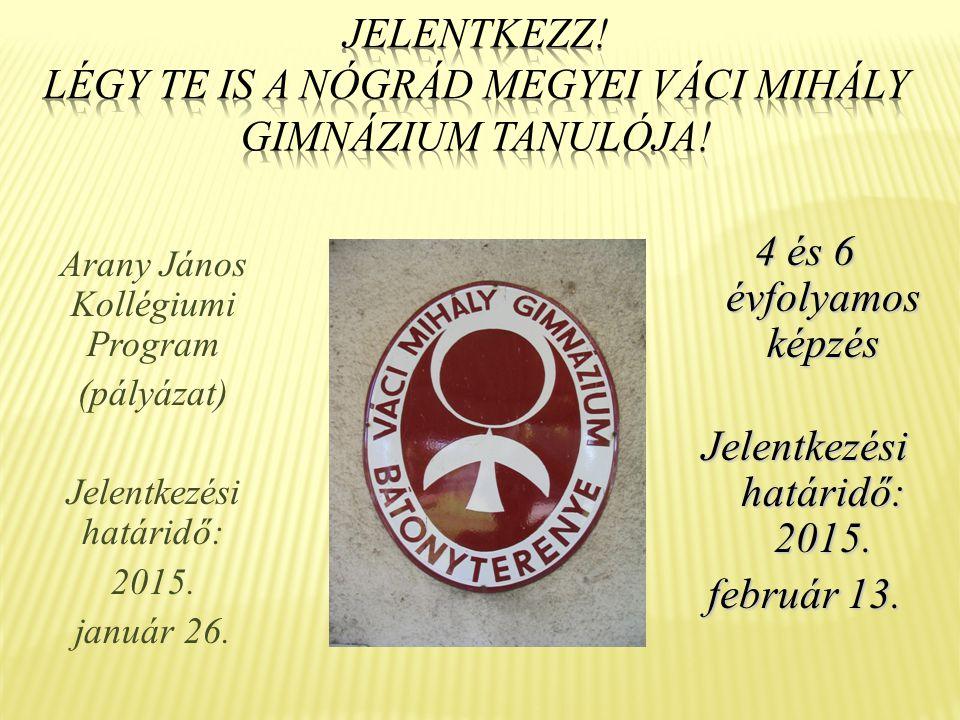 Arany János Kollégiumi Program (pályázat) Jelentkezési határidő: 2015.