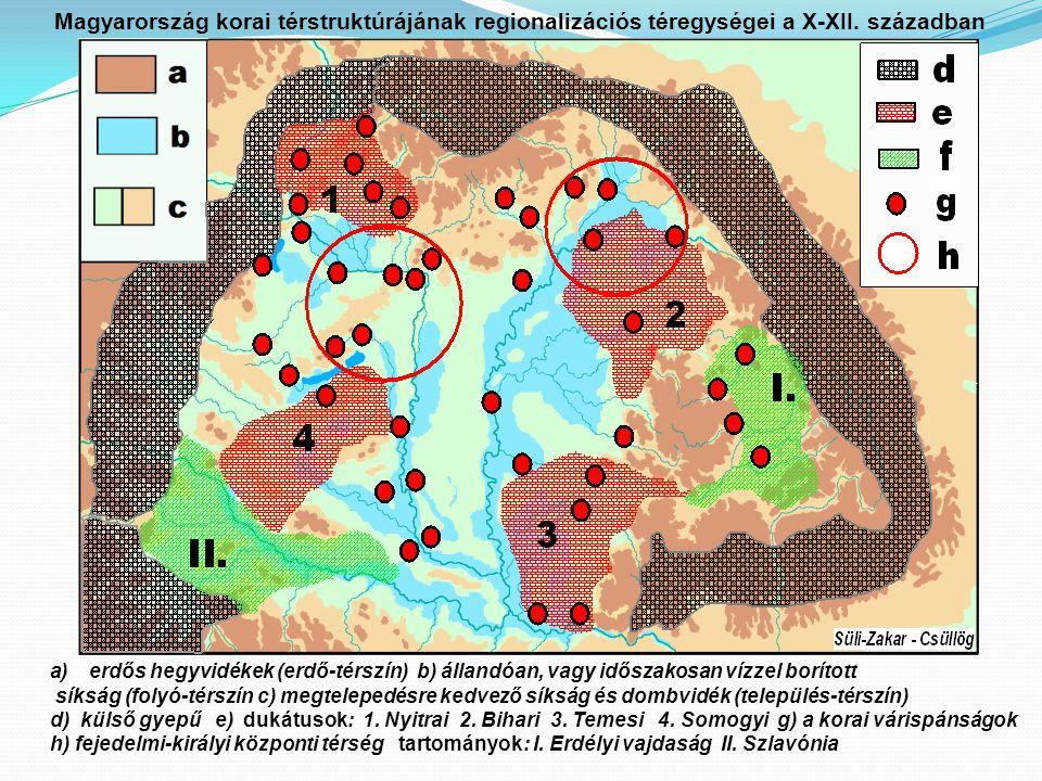 Magyarország korai térstruktúrájának regionalizációs téregységei a X-XII.