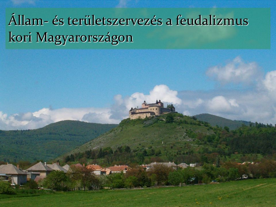 Állam- és területszervezés a feudalizmus kori Magyarországon