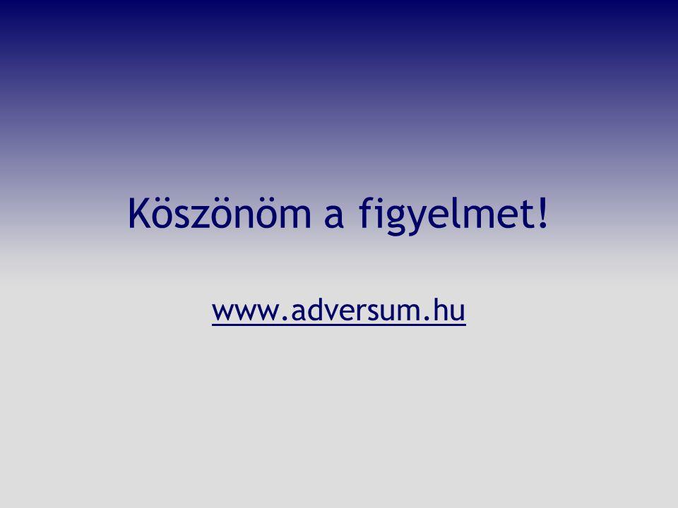 Köszönöm a figyelmet! www.adversum.hu
