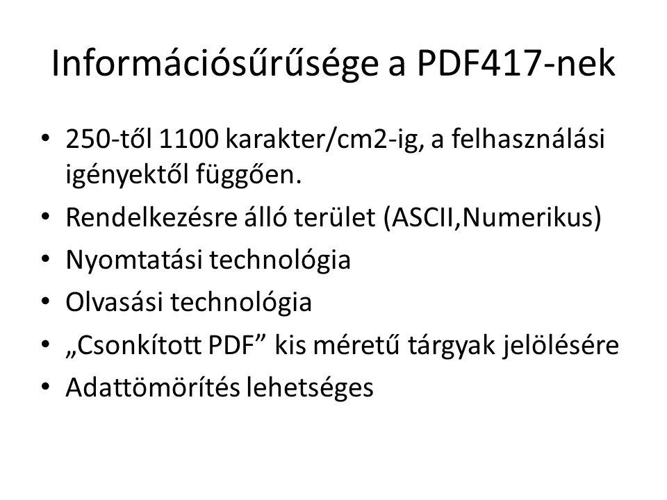 Információsűrűsége a PDF417-nek 250-től 1100 karakter/cm2-ig, a felhasználási igényektől függően.