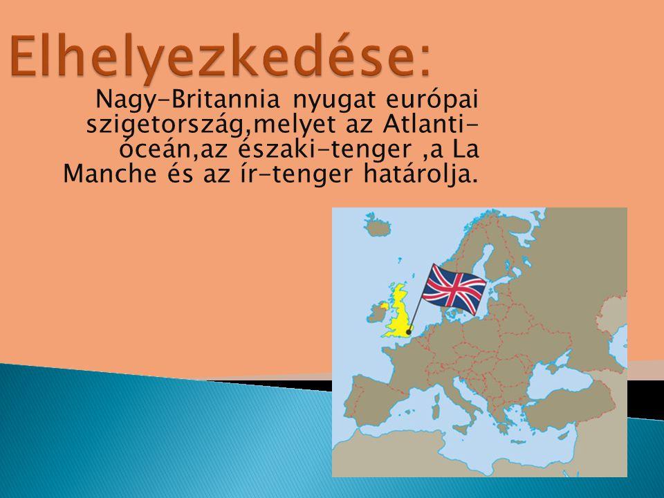 Nagy-Britannia nyugat európai szigetország,melyet az Atlanti- óceán,az északi-tenger,a La Manche és az ír-tenger határolja.