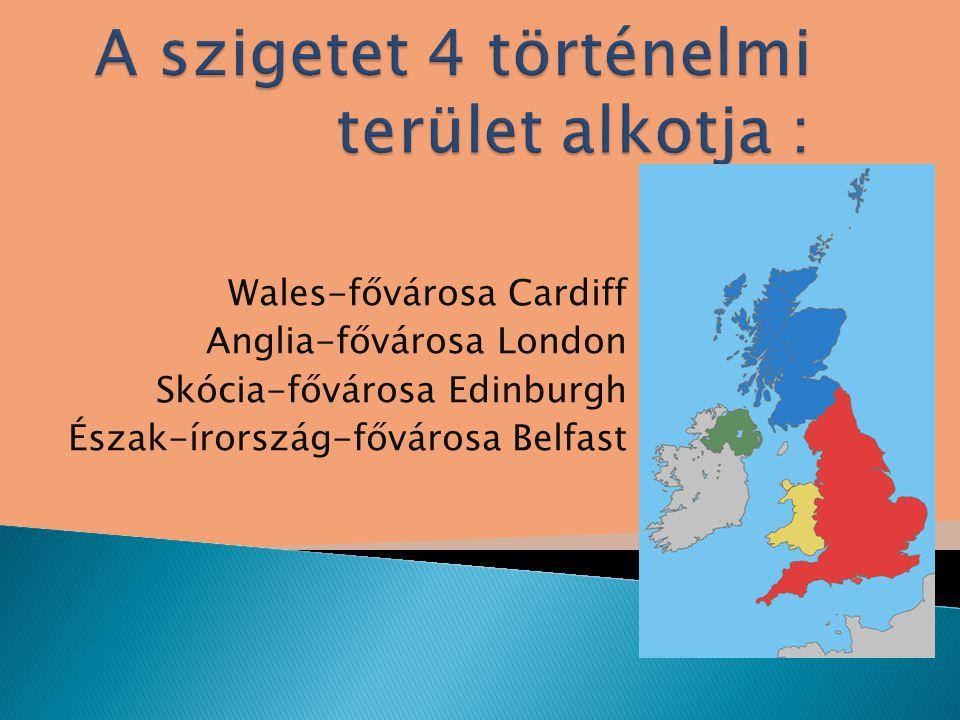 Wales-fővárosa Cardiff Anglia-fővárosa London Skócia-fővárosa Edinburgh Észak-írország-fővárosa Belfast