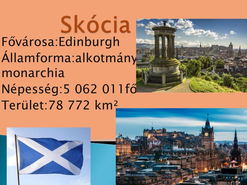 Fővárosa:Edinburgh Államforma:alkotmányos monarchia Népesség:5 062 011fő Terület:78 772 km²