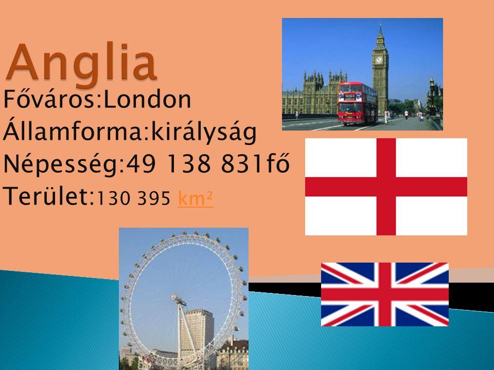 Főváros:London Államforma:királyság Népesség:49 138 831fő Terület: 130 395 km²km²