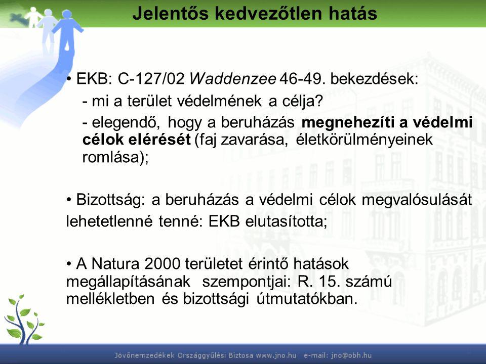 Jelentős kedvezőtlen hatás EKB: C-127/02 Waddenzee 46-49.