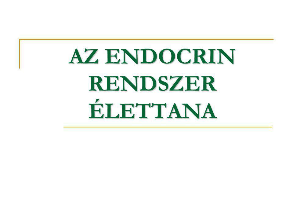 AZ ENDOCRIN RENDSZER ÉLETTANA