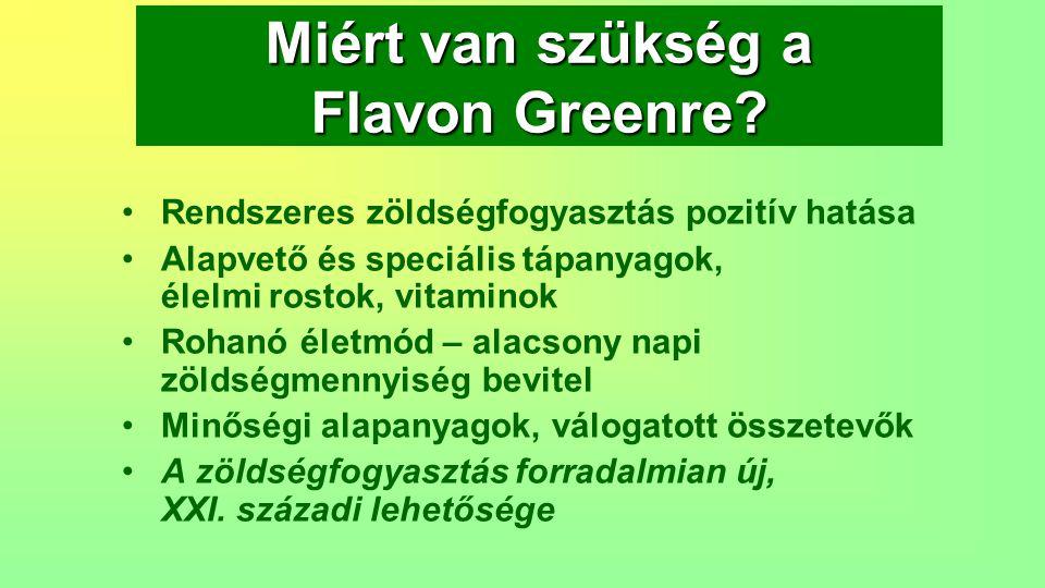 Miért van szükség a Flavon Greenre? Rendszeres zöldségfogyasztás pozitív hatása Alapvető és speciális tápanyagok, élelmi rostok, vitaminok Rohanó élet