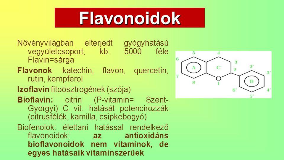 Flavonoidok Növényvilágban elterjedt gyógyhatású vegyületcsoport, kb. 5000 féle Flavin=sárga Flavonok: katechin, flavon, quercetin, rutin, kempferol I
