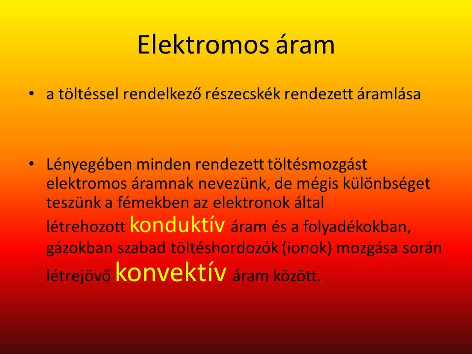 Elektromos áramerősség Az áramerősség: A keresztmetszeten áthaladó összes töltésmennyiség és a közben eltelt idő hányadosával jellemzett fizikai mennyiség.