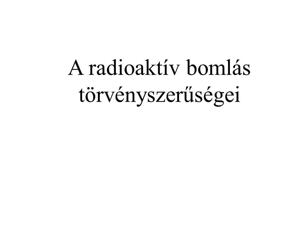 A radioaktív bomlás törvényszerűségei