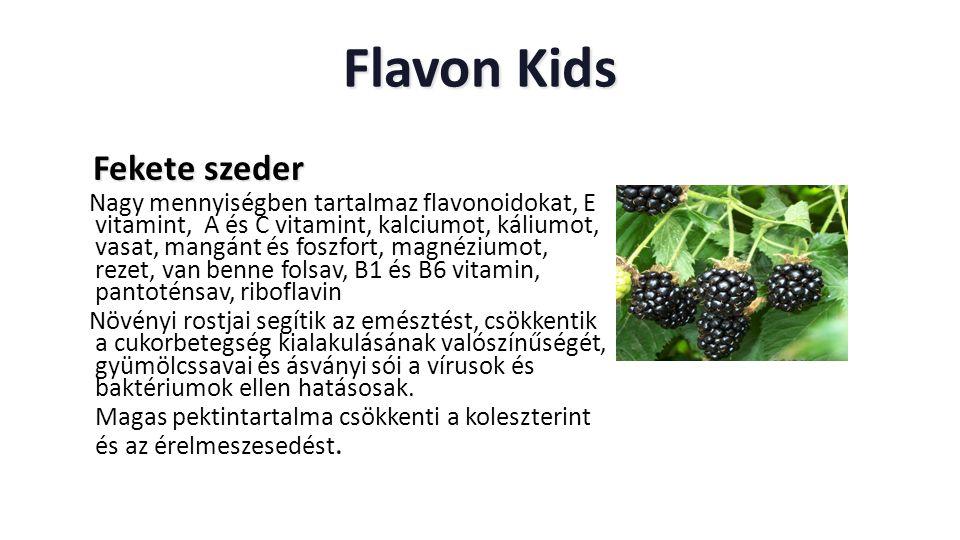 Flavon Kids Fekete szeder Fekete szeder Nagy mennyiségben tartalmaz flavonoidokat, E vitamint, A és C vitamint, kalciumot, káliumot, vasat, mangánt és