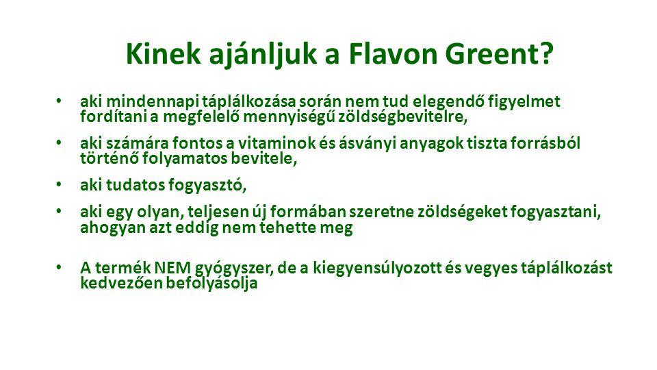 Kinek ajánljuk a Flavon Greent? aki mindennapi táplálkozása során nem tud elegendő figyelmet fordítani a megfelelő mennyiségű zöldségbevitelre, aki sz