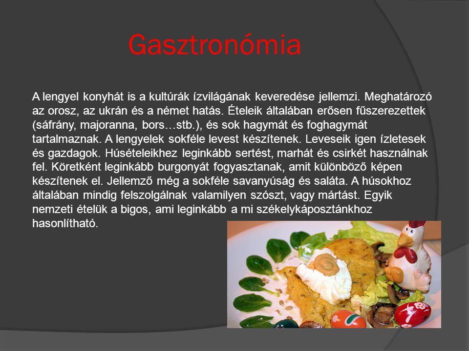 Gasztronómia A lengyel konyhát is a kultúrák ízvilágának keveredése jellemzi. Meghatározó az orosz, az ukrán és a német hatás. Ételeik általában erőse