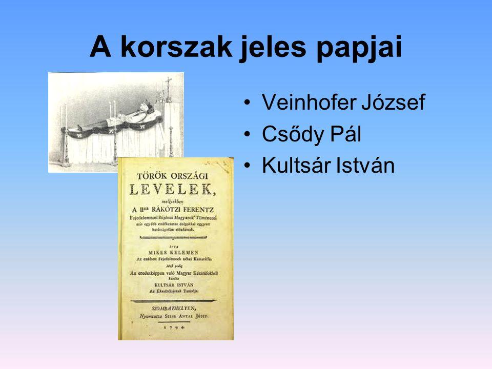 A korszak jeles papjai Veinhofer József Csődy Pál Kultsár István