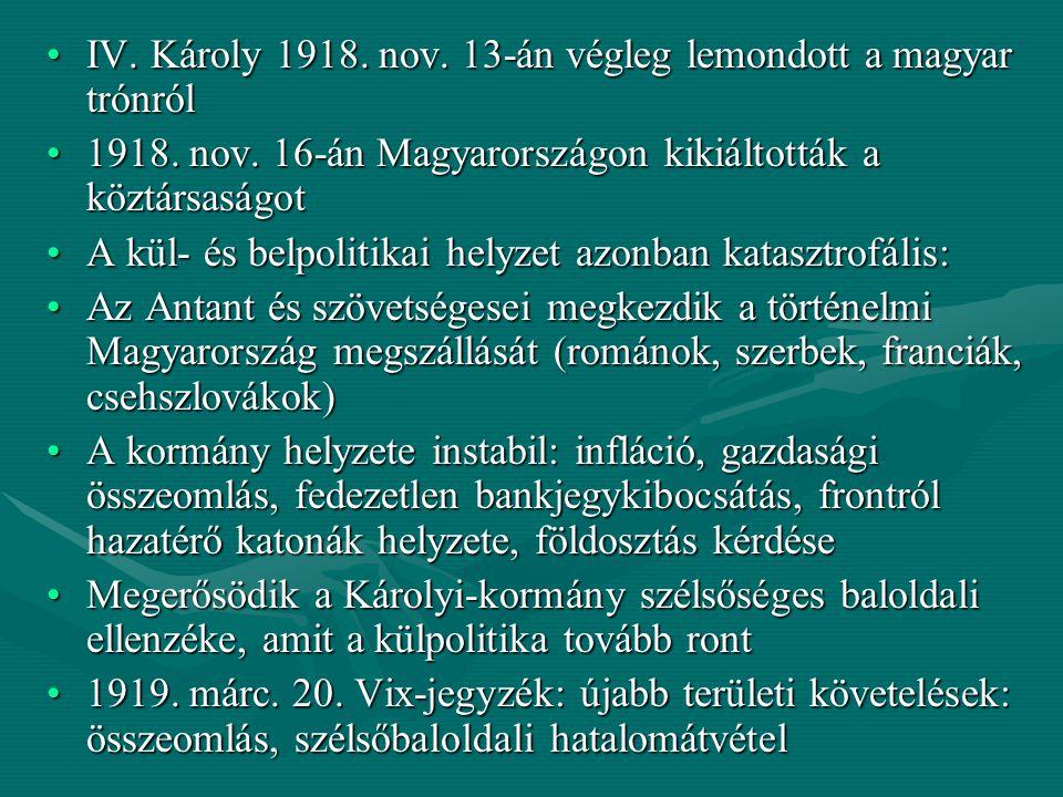IV. Károly 1918. nov. 13-án végleg lemondott a magyar trónrólIV. Károly 1918. nov. 13-án végleg lemondott a magyar trónról 1918. nov. 16-án Magyarorsz