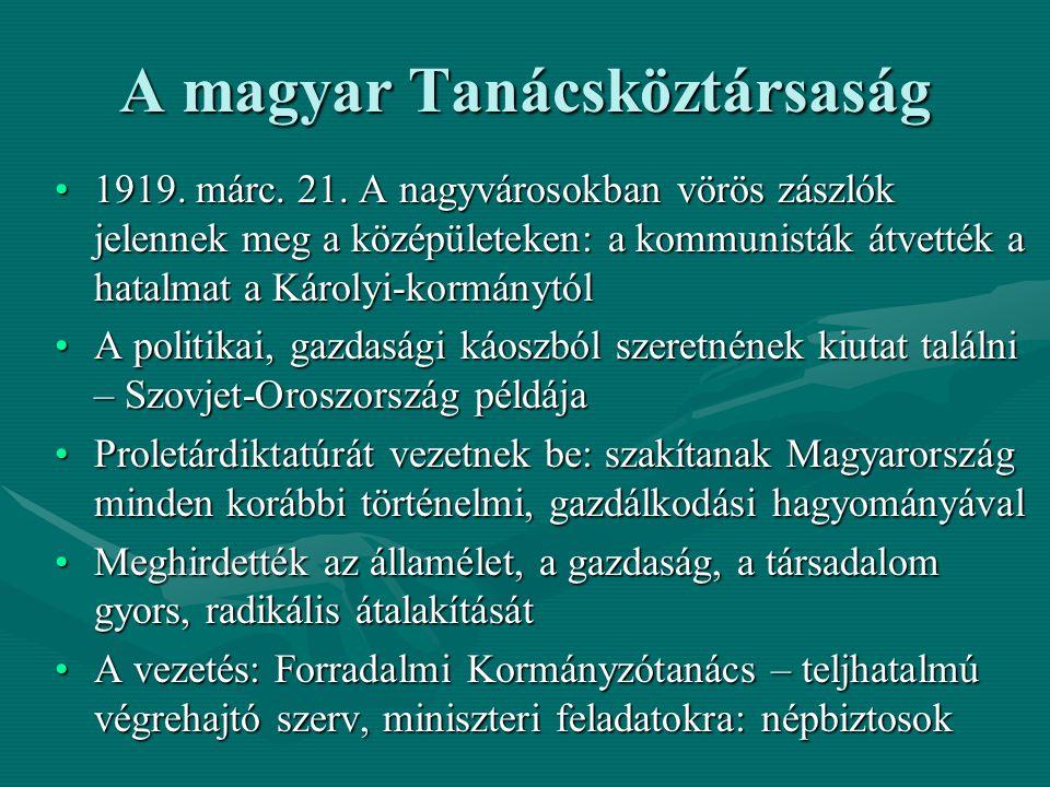 A magyar Tanácsköztársaság 1919. márc. 21. A nagyvárosokban vörös zászlók jelennek meg a középületeken: a kommunisták átvették a hatalmat a Károlyi-ko