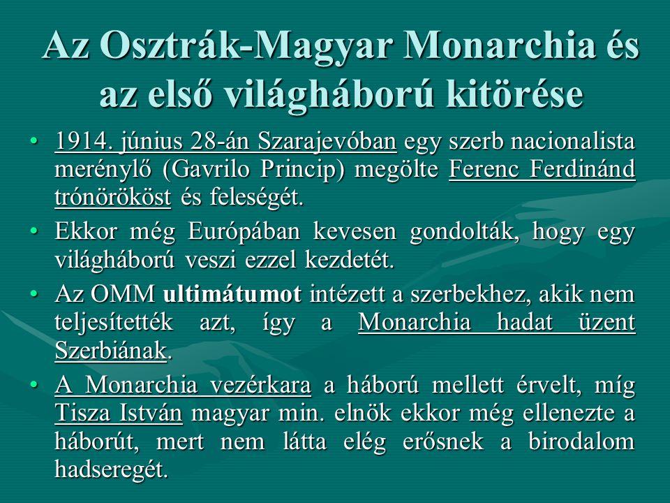 Az Osztrák-Magyar Monarchia és az első világháború kitörése 1914. június 28-án Szarajevóban egy szerb nacionalista merénylő (Gavrilo Princip) megölte