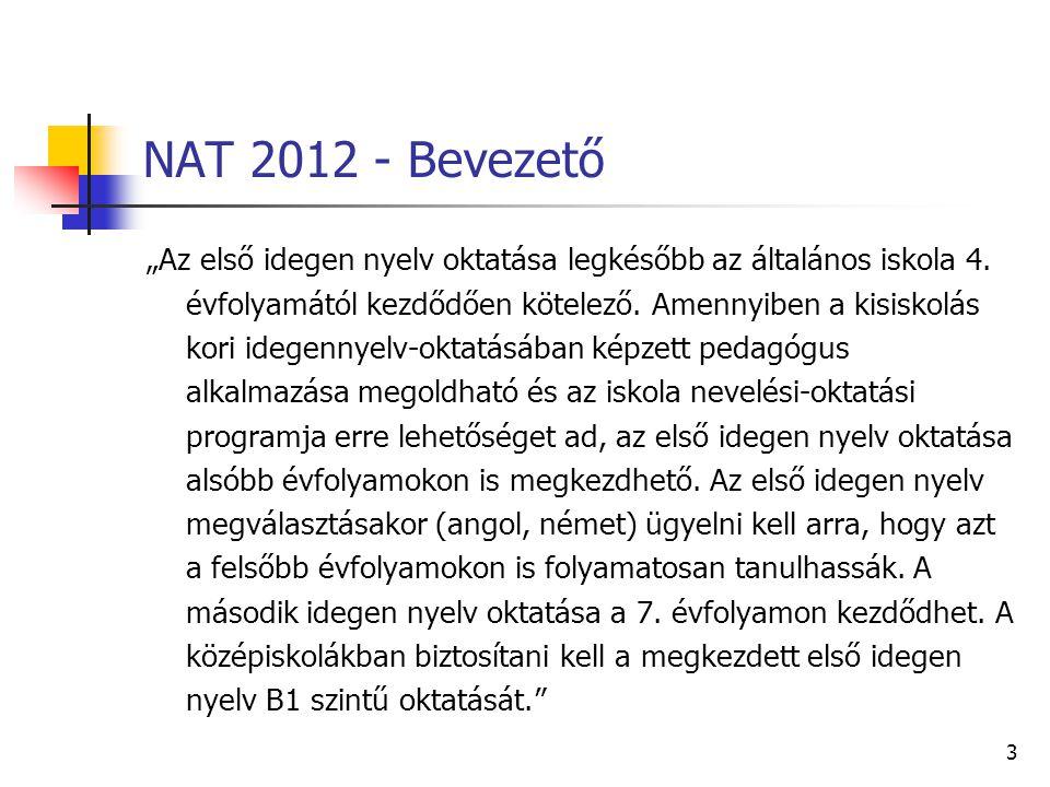"""3 NAT 2012 - Bevezető """"Az első idegen nyelv oktatása legkésőbb az általános iskola 4."""