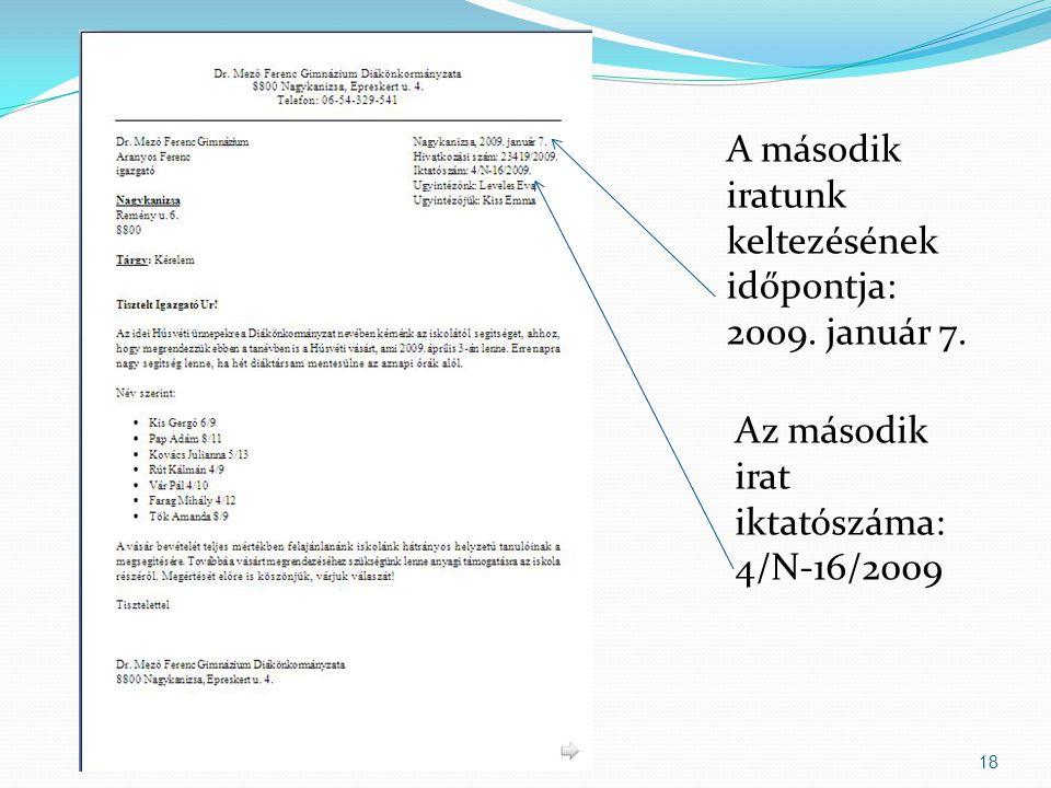 18 Az második irat iktatószáma: 4/N-16/2009 A második iratunk keltezésének időpontja: 2009.