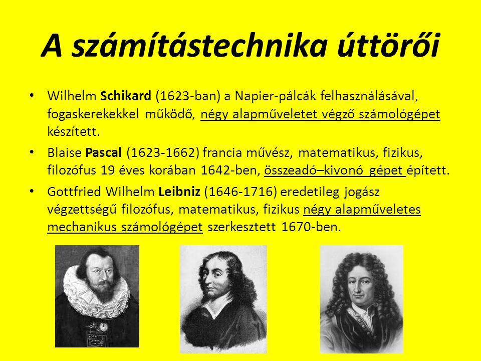 A számítástechnika úttörői Wilhelm Schikard (1623-ban) a Napier-pálcák felhasználásával, fogaskerekekkel működő, négy alapműveletet végző számológépet