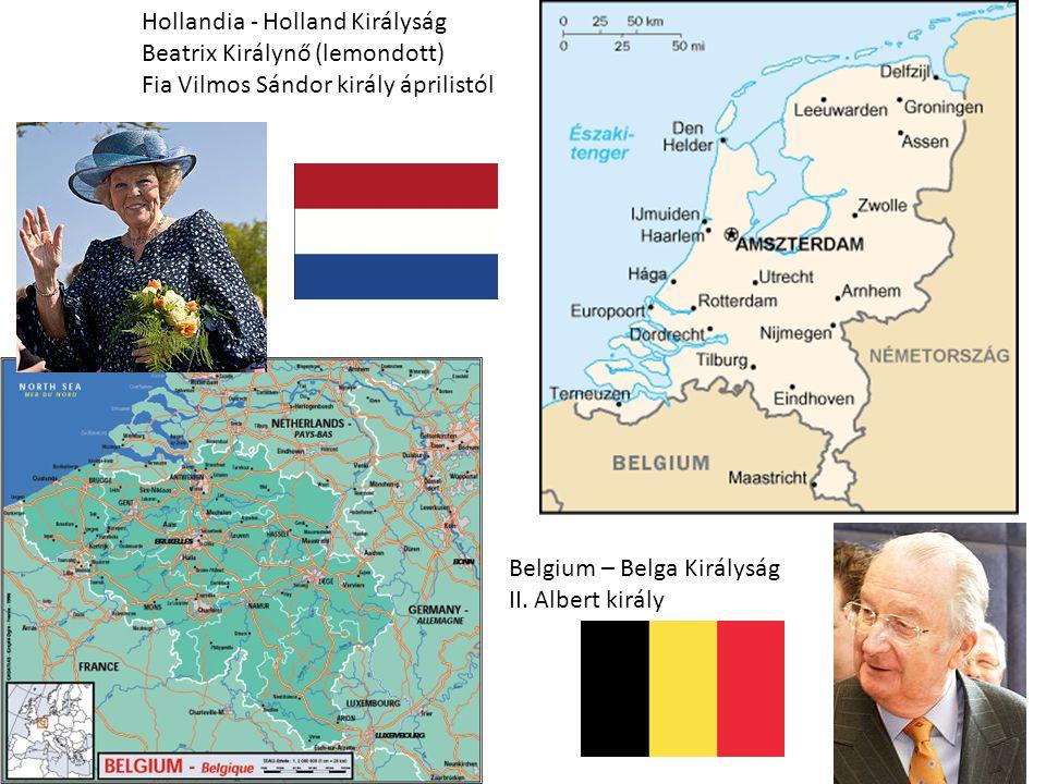 Hollandia - Holland Királyság Beatrix Királynő (lemondott) Fia Vilmos Sándor király áprilistól Belgium – Belga Királyság II.