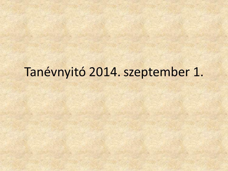 Tanévnyitó 2014. szeptember 1.