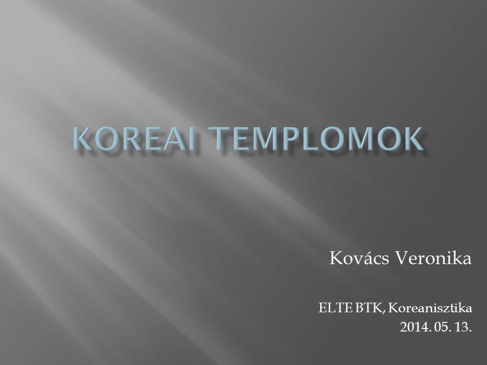 Kovács Veronika ELTE BTK, Koreanisztika 2014. 05. 13.