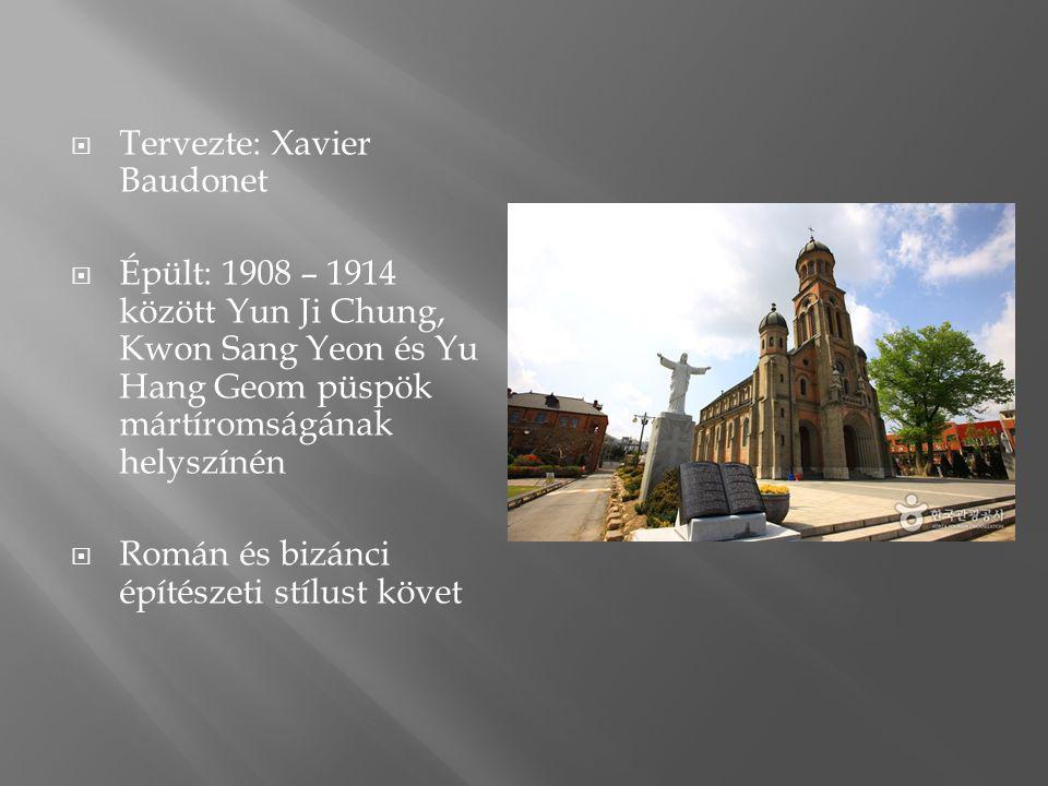  Tervezte: Xavier Baudonet  Épült: 1908 – 1914 között Yun Ji Chung, Kwon Sang Yeon és Yu Hang Geom püspök mártíromságának helyszínén  Román és bizánci építészeti stílust követ
