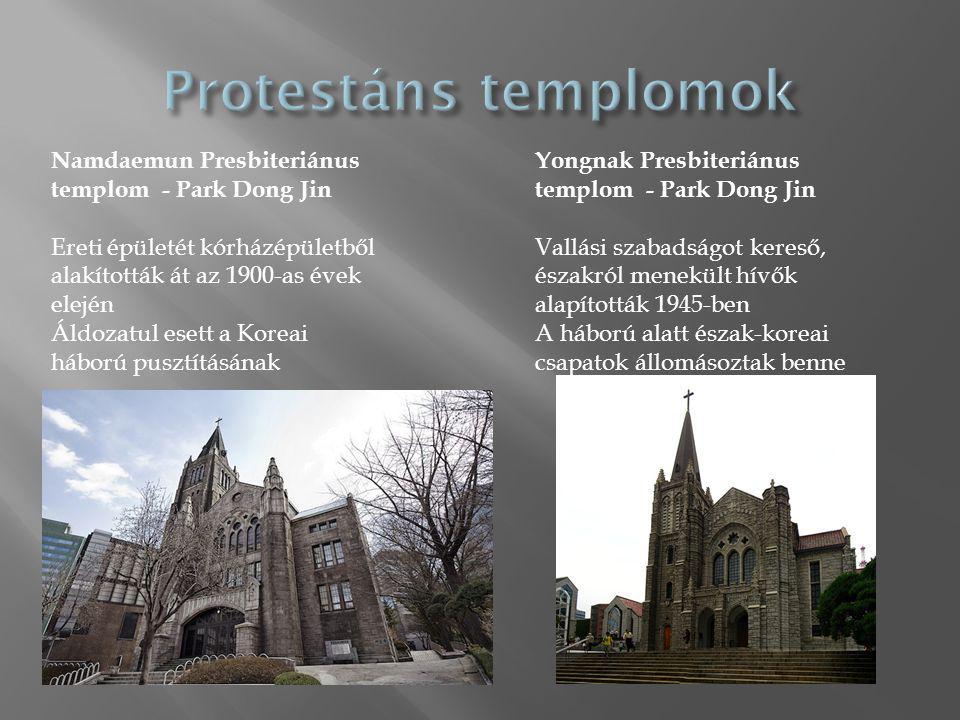 Yongnak Presbiteriánus templom - Park Dong Jin Vallási szabadságot kereső, északról menekült hívők alapították 1945-ben A háború alatt észak-koreai csapatok állomásoztak benne Namdaemun Presbiteriánus templom - Park Dong Jin Ereti épületét kórházépületből alakították át az 1900-as évek elején Áldozatul esett a Koreai háború pusztításának