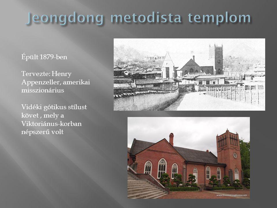 Épült 1879-ben Tervezte: Henry Appenzeller, amerikai misszionárius Vidéki gótikus stílust követ, mely a Viktoriánus-korban népszerű volt