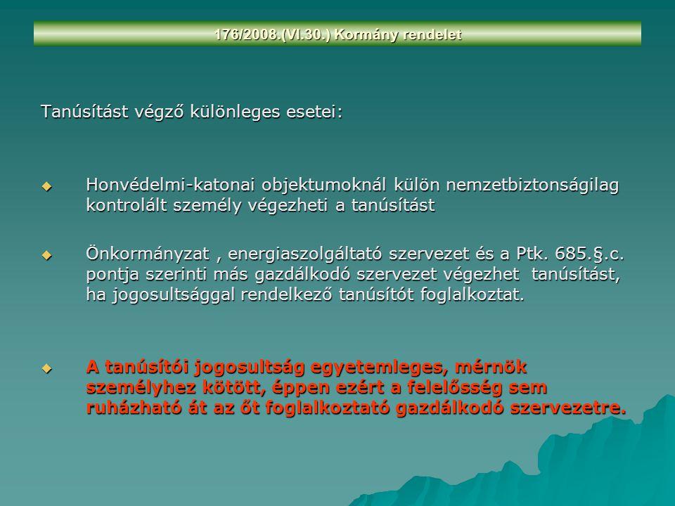 176/2008.(VI.30.) Kormány rendelet A tanúsítás költségei: 1.