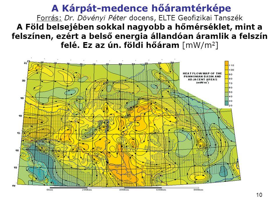 10 A Kárpát-medence hőáramtérképe Forrás: Dr.