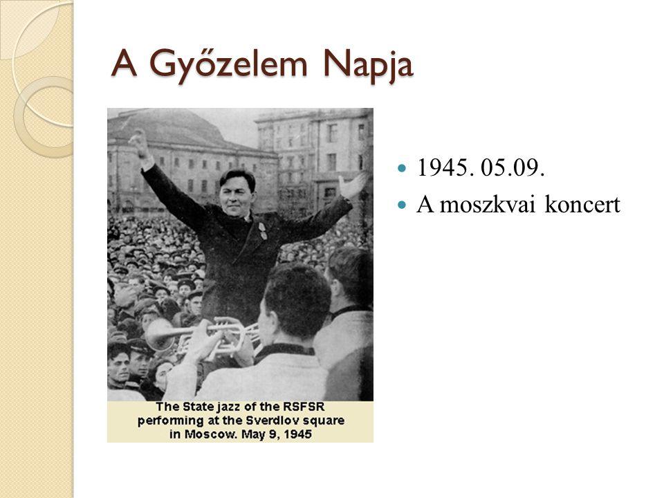 A Győzelem Napja 1945. 05.09. A moszkvai koncert