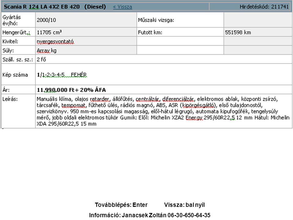 1-1 kép Továbblépés: Enter Vissza: bal nyíl Információ: Janacsek Zoltán 06-30-650-64-35