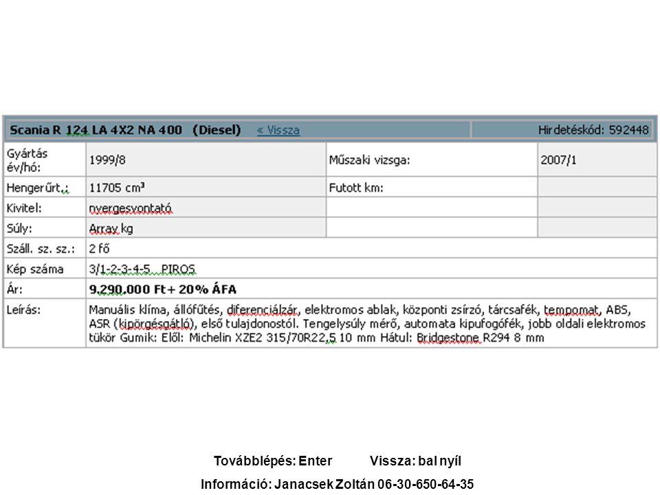 Továbblépés: Enter Vissza: bal nyíl Információ: Janacsek Zoltán 06-30-650-64-35