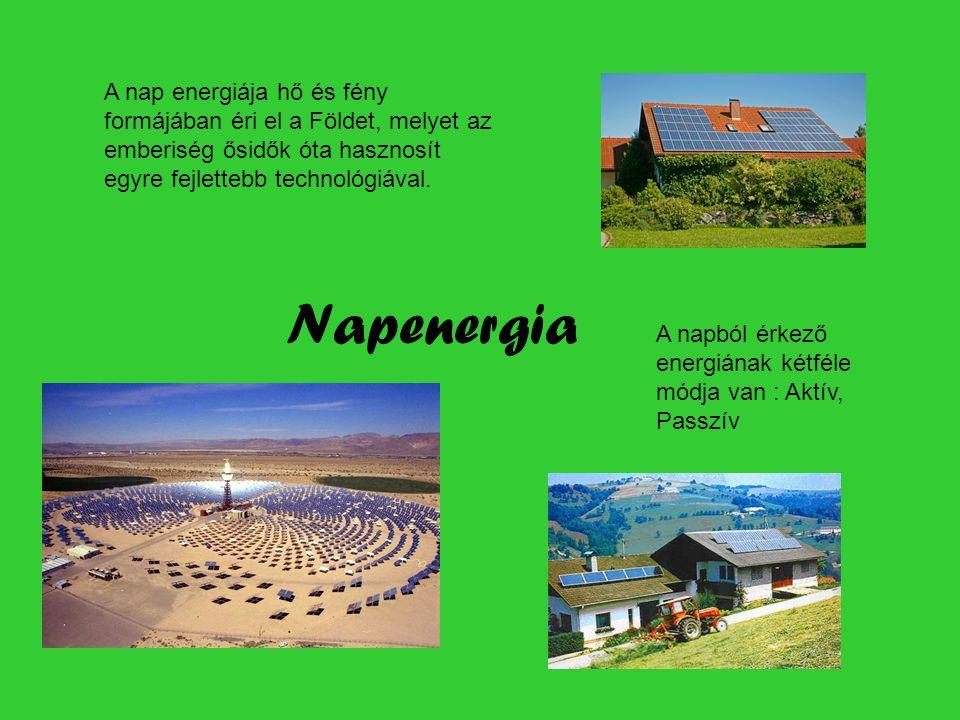 Napenergia A nap energiája hő és fény formájában éri el a Földet, melyet az emberiség ősidők óta hasznosít egyre fejlettebb technológiával.