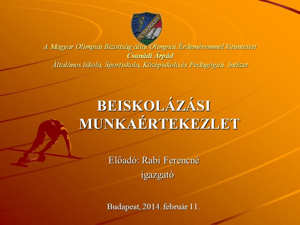 A Magyar Olimpiai Bizottság által Olimpiai Érdeméremmel kitüntetett Csanádi Árpád Általános Iskola, Sportiskola, Középiskola és Pedagógiai Intézet BEI