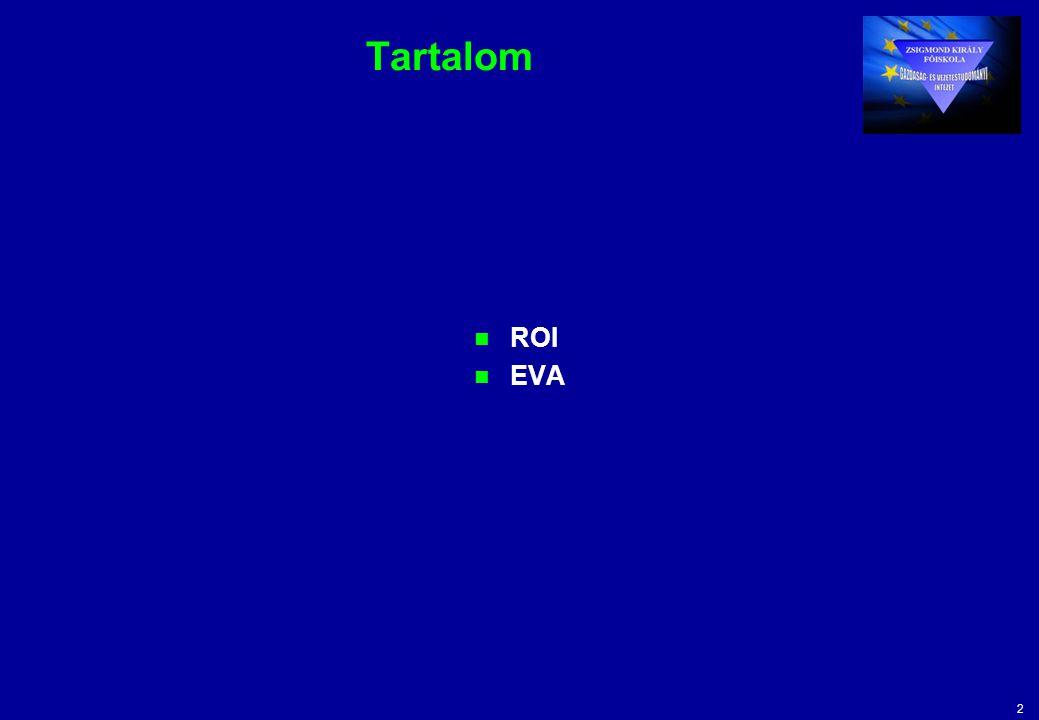 3 ROI Tőkemeg- térülési hányados (T) ROI=* Sales =PT Assets Donaldson Brown - Du Pont Profit hányados (P) Profit Sales