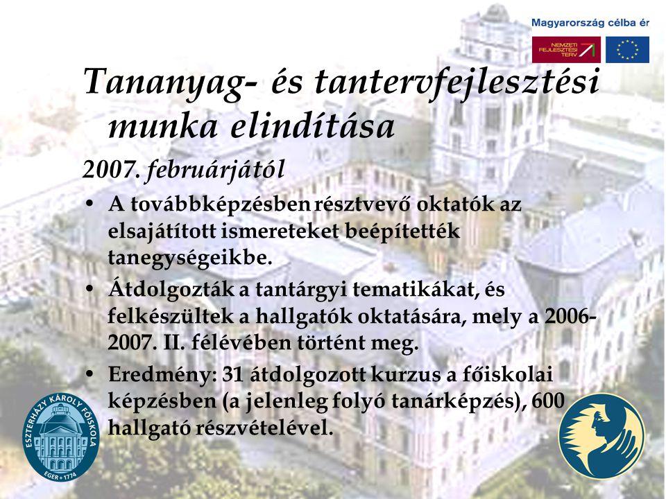 Tananyag- és tantervfejlesztési munka elindítása 2007.