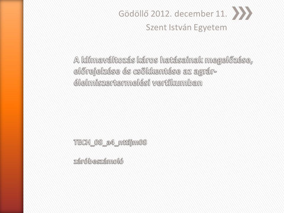 Gödöllő 2012. december 11. Szent István Egyetem