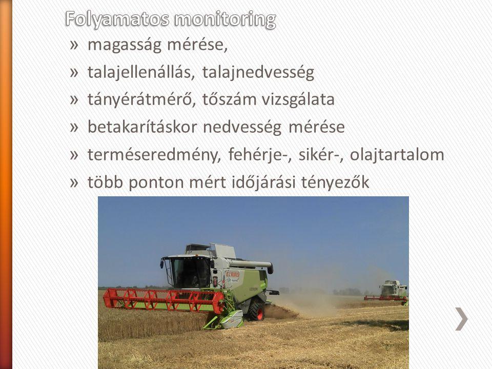 » magasság mérése, » talajellenállás, talajnedvesség » tányérátmérő, tőszám vizsgálata » betakarításkor nedvesség mérése » terméseredmény, fehérje-, s