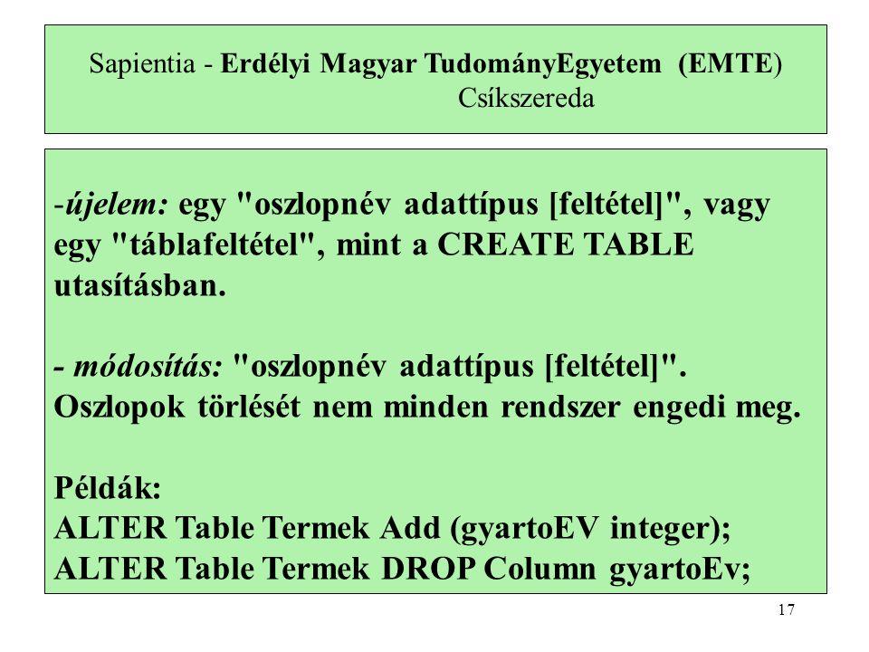 -újelem: egy oszlopnév adattípus [feltétel] , vagy egy táblafeltétel , mint a CREATE TABLE utasításban.